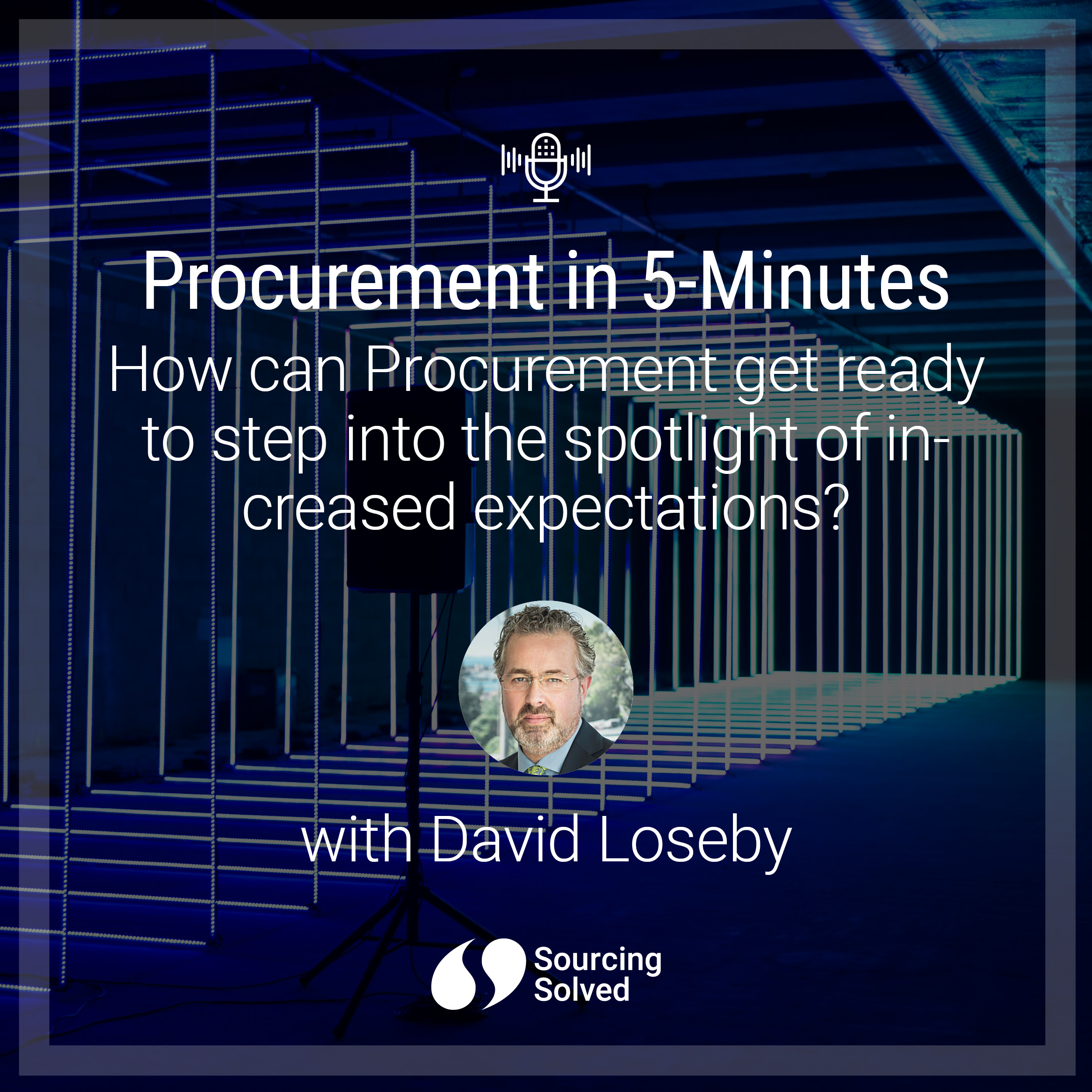 Procurement in 5-Minutes: How can procurement get ready to step into the spotlight of increased expectations