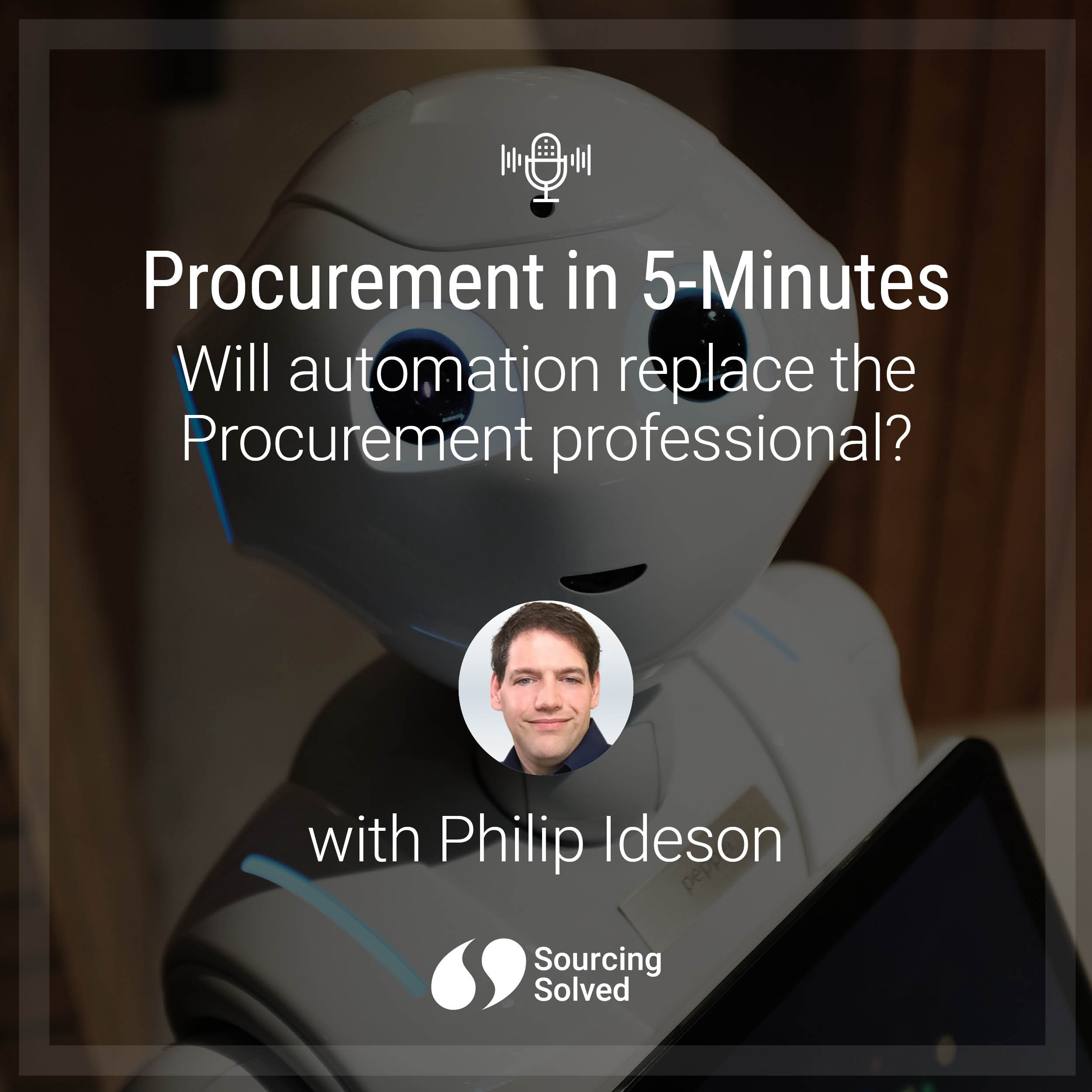 Procurement in 5-Minutes: Will Automation replace the Procurement professional?