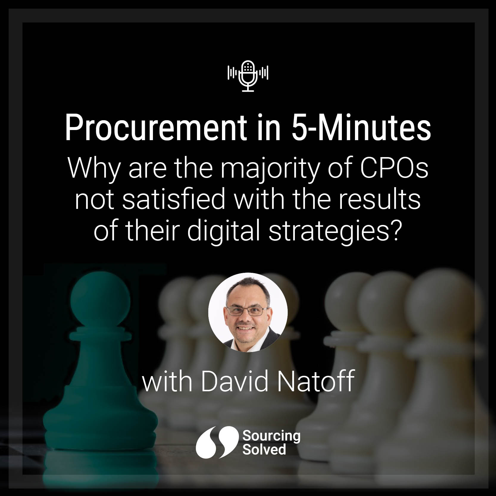 Procurement in 5-Minutes: Why are the majority of CPOs not satisfied with the results of their digital strategies?