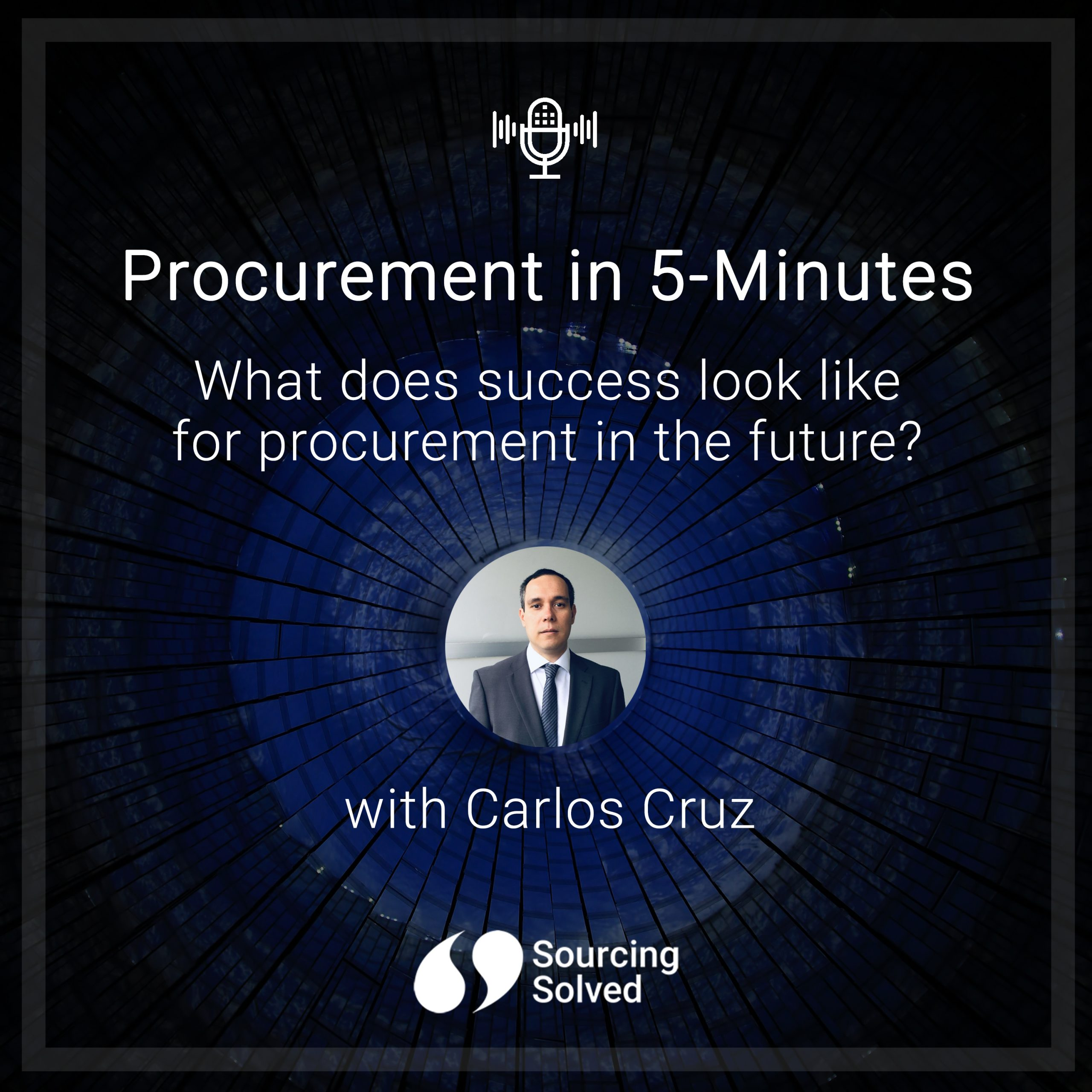 Procurement in 5-Minutes: What does success look like for procurement in the future?