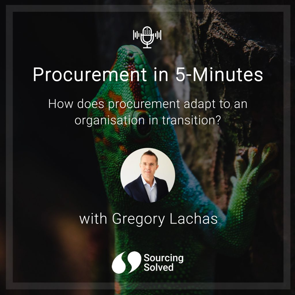 Procurement in 5-Minutes: How does Procurement adapt to an organisation in transition?