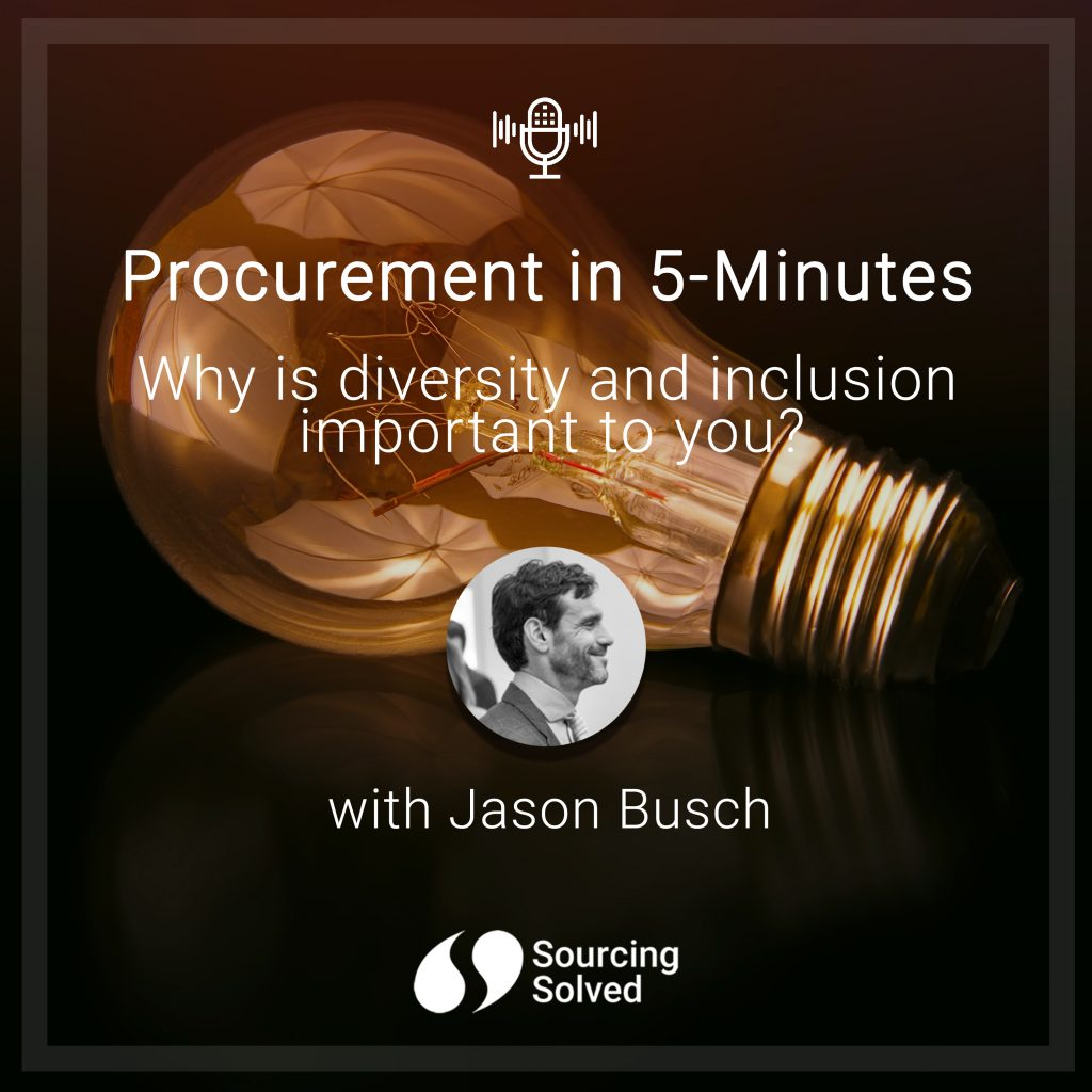 Procurement in 5-Minutes: Why is Diversity and Inclusion important to you?