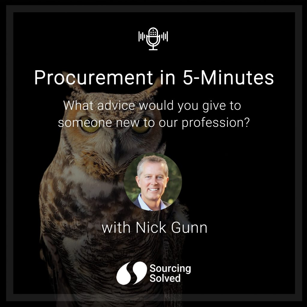 Procurement in 5-Minutes: What Advice Would You Give To Someone New To Our Profession