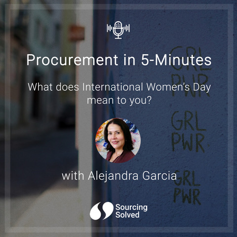 Procurement in 5-Minutes: What does international womens day mean to you?