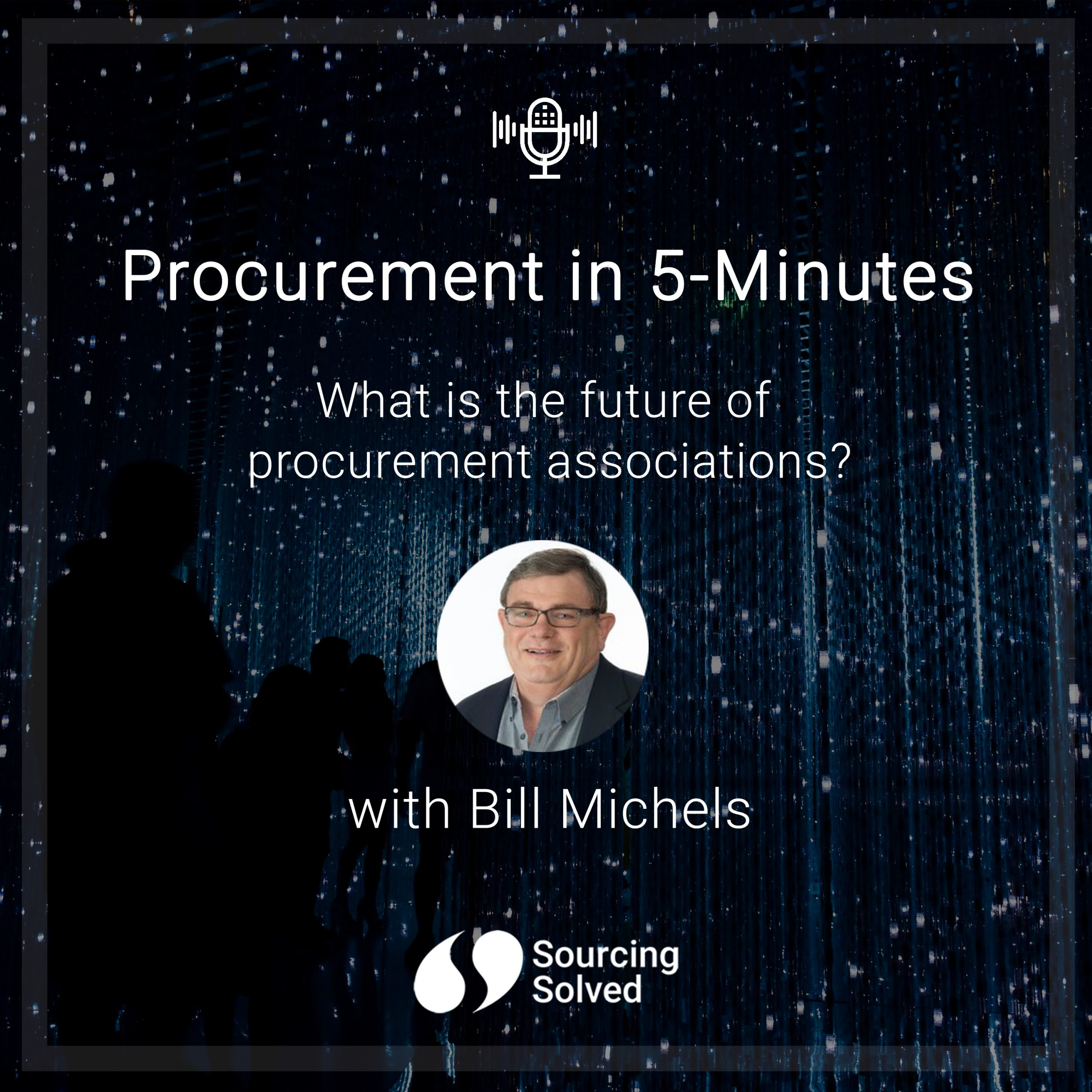 Procurement in 5-Minutes: What is the future of Procurement Associations?