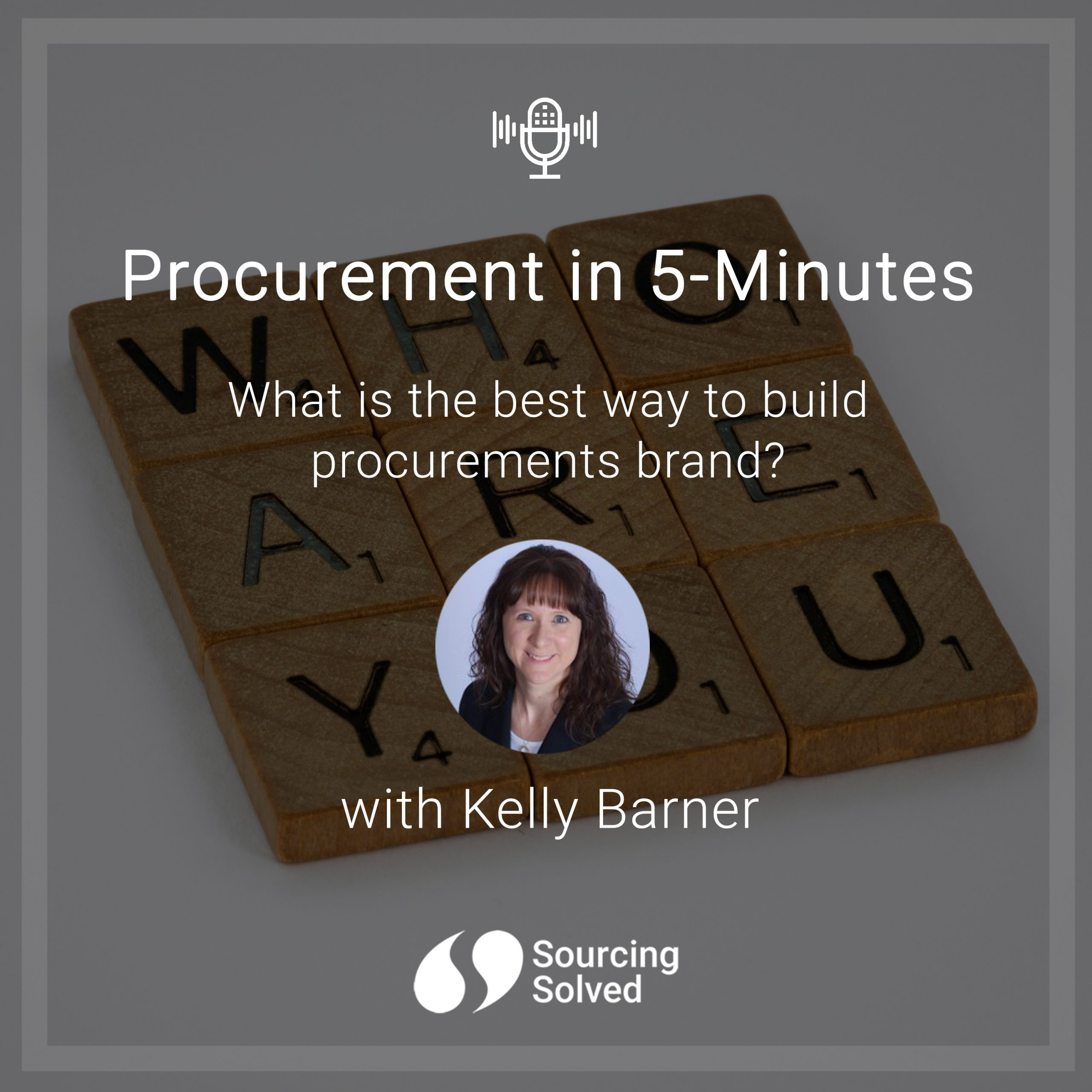 Procurement in 5-Minutes: What is the best way to build procurement's brand?