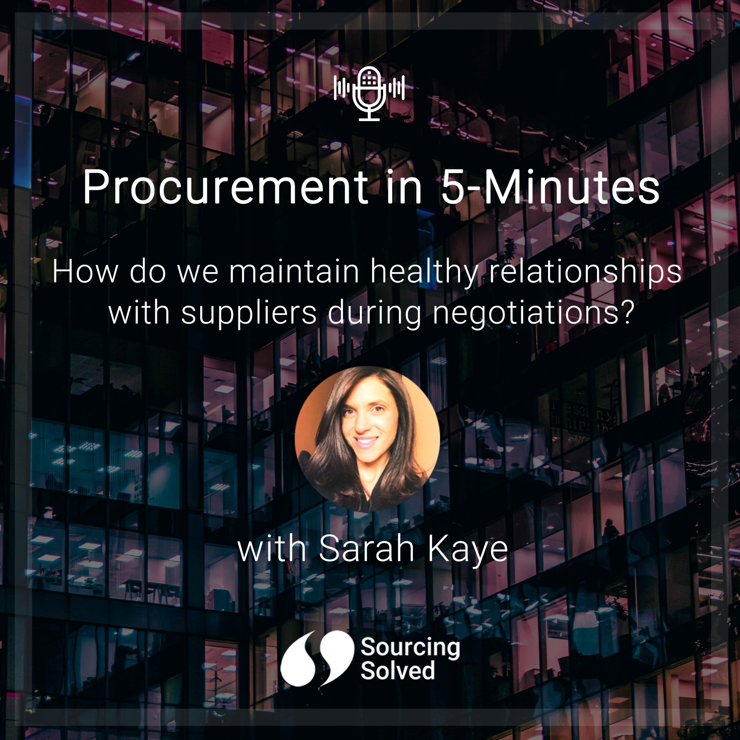 Procurement in 5-Minutes: How do we maintain healthy relationships with suppliers during negotiations?