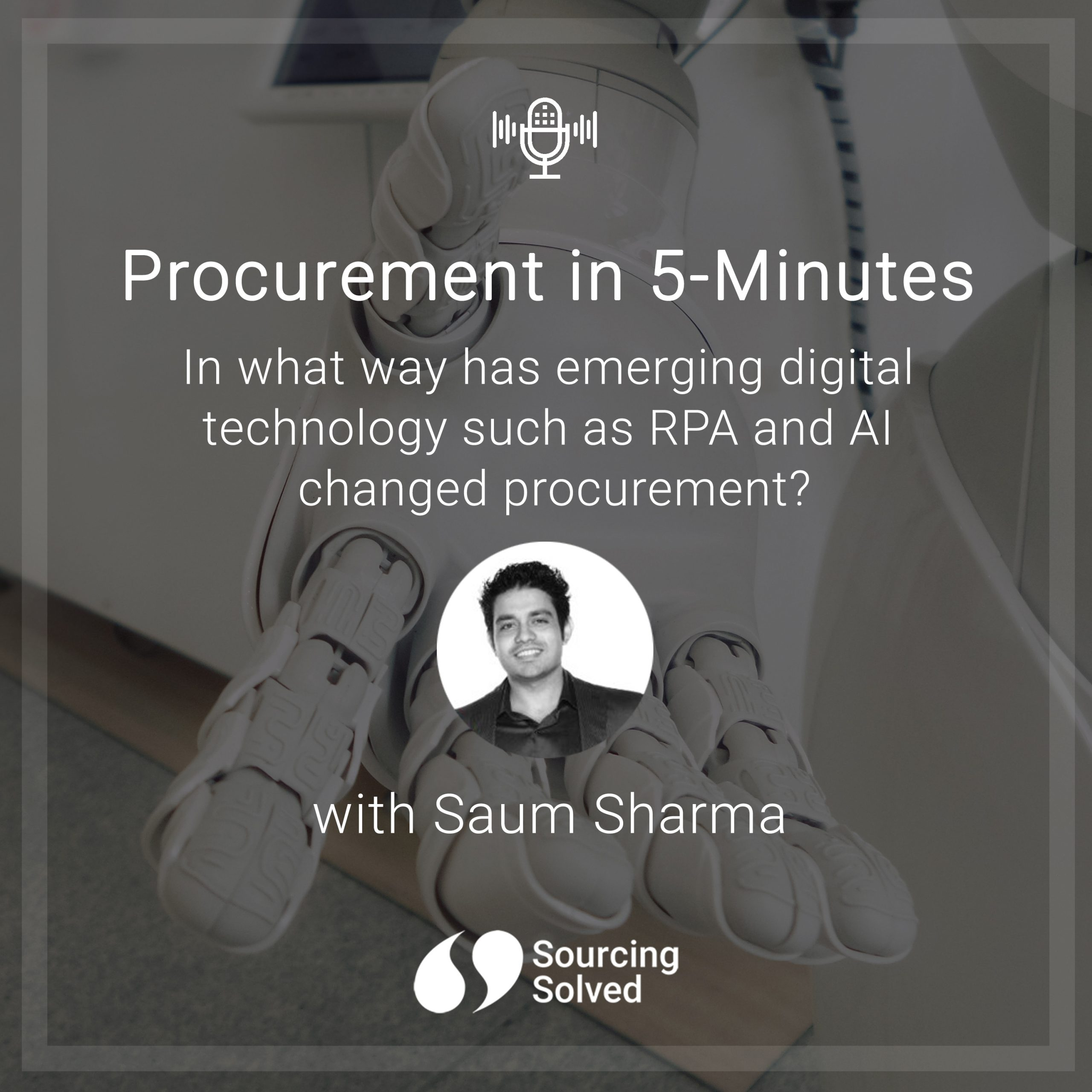 Procurement in 5-Minutes: In what way has emerging digital technology such as RPA and AI changed procurement?