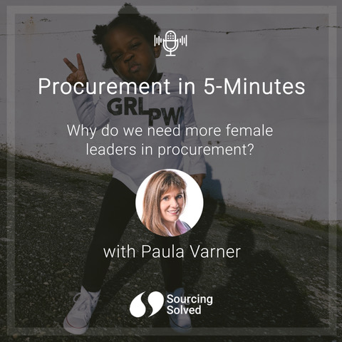 Procurement in 5-Minutes: Why do we need more female leaders in procurement?