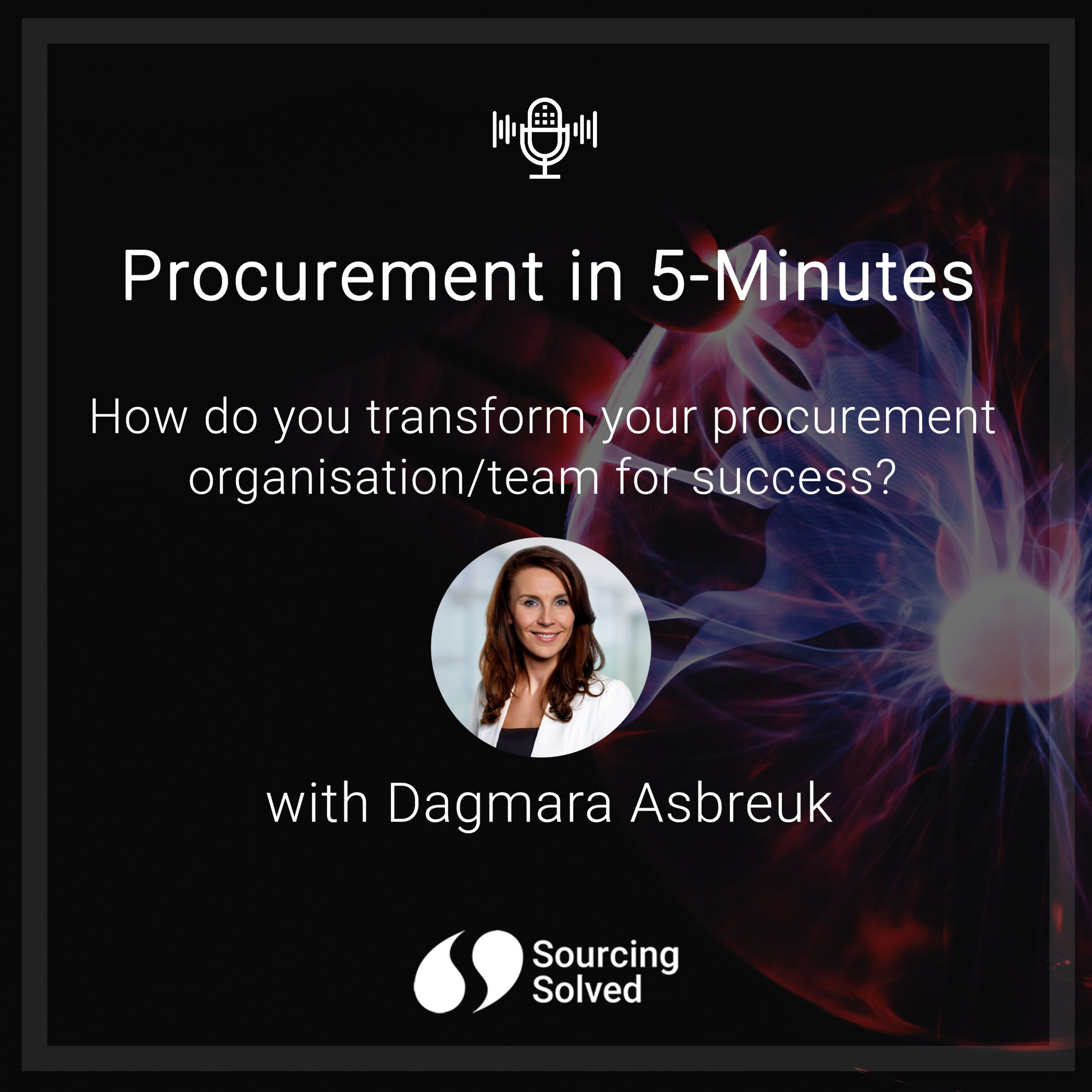 Procurement in 5-Minutes: How do you transform your procurement organisation/team for success?