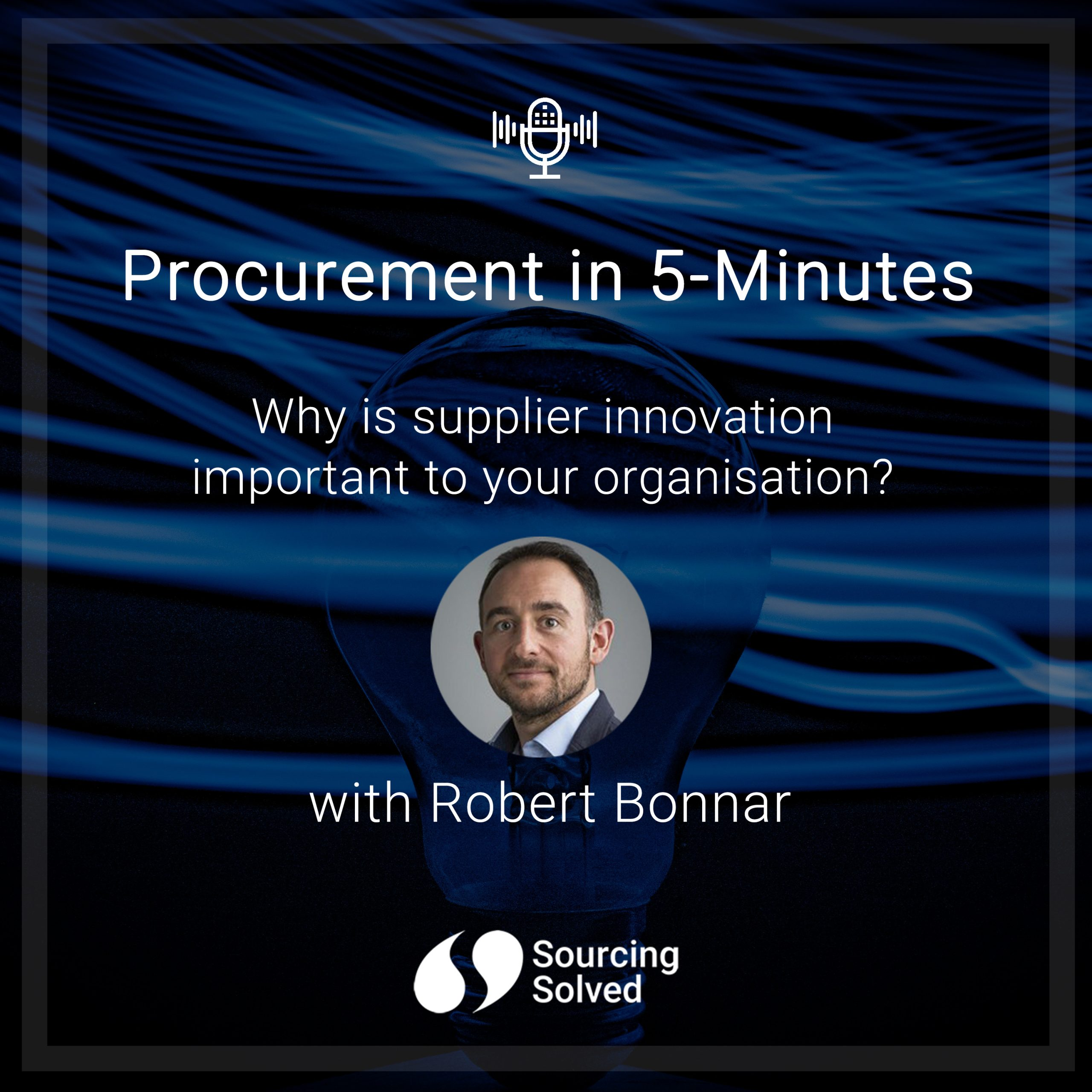 Procurement in 5-Minutes: Why is supplier innovation important to your organisation?